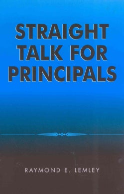 Straight Talk for Principals (Paperback)