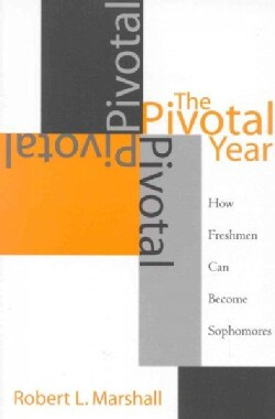 The Pivotal Year: How Freshmen Can Become Sophomores (Paperback)