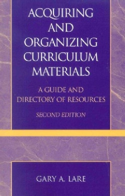 Acquiring and Organizing Curriculum Materials: A Guide and Directory of Resources (Paperback)