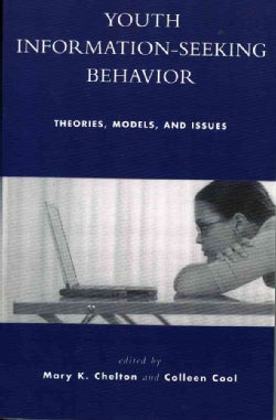 Youth Information-Seeking Behavior: Theories, Models, and Issues (Paperback)