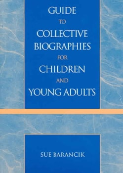 Guide To Collective Biographies For Children And Young Adults (Paperback)