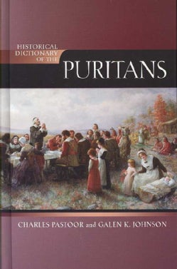 Historical Dictionary of the Puritans (Hardcover)