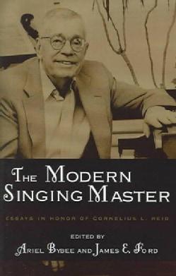 Modern Singer Master: Essays In Honor Of Cornelius L. Reid (Paperback)