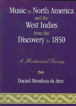 Music In North America And The West Indies From The Discovery To 1850: A Historical Survey (Paperback)