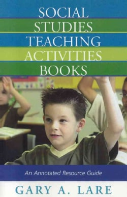 Social Studies Teaching Activities Books: An Annoteated Resource Guide (Paperback)