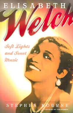 Elisabeth Welch: Soft Lights And Sweet Music (Paperback)