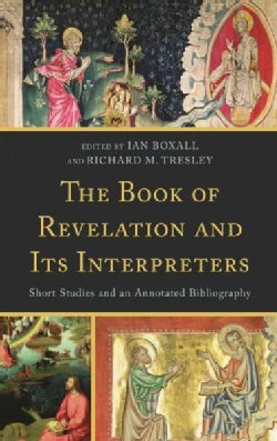 The Book of Revelation and Its Interpreters: Short Studies and an Annotated Bibliography (Hardcover)