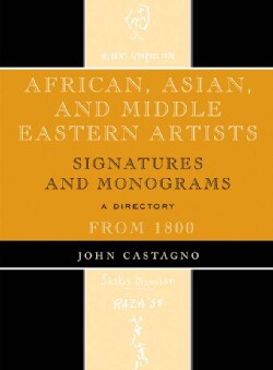 African, Asian and Middle Eastern Artists: Signatures and Monograms from 1800: A Directory (Hardcover)