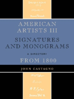 American Artists III: Signatures and Monograms from 1800 (Hardcover)
