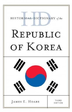 Historical Dictionary of the Republic of Korea (Hardcover)