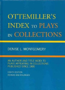 Ottemiller's Index to Plays in Collections: An Author and Title Index to Plays Appearing in Collections Published... (Hardcover)