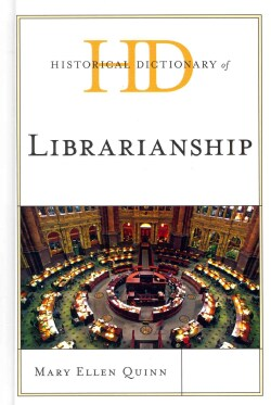 Historical Dictionary of Librarianship (Hardcover)
