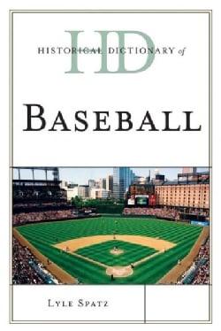 Historical Dictionary of Baseball (Hardcover)
