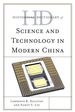 Historical Dictionary of Science and Technology in Modern China (Hardcover)