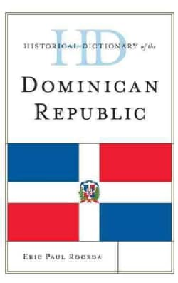 Historical Dictionary of the Dominican Republic (Hardcover)