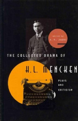 The Collected Drama of H. L. Mencken: Plays and Criticism (Hardcover)