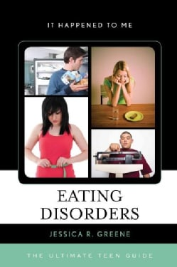 Eating Disorders: The Ultimate Teen Guide (Hardcover)