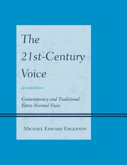 The 21st-Century Voice: Contemporary and Traditional Extra-Normal Voice (Paperback)