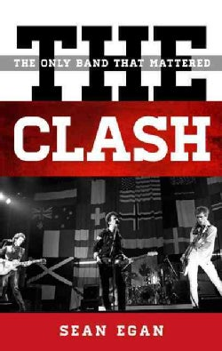 The Clash: The Only Band That Mattered (Hardcover)