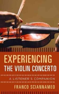 Experiencing the Violin Concerto: A Listener's Companion (Hardcover)