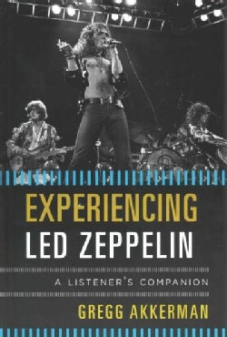 Experiencing Led Zeppelin: A Listener's Companion (Hardcover)
