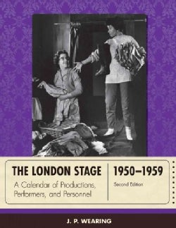 The London Stage 1950-1959: A Calendar of Productions, Performers, and Personnel (Hardcover)