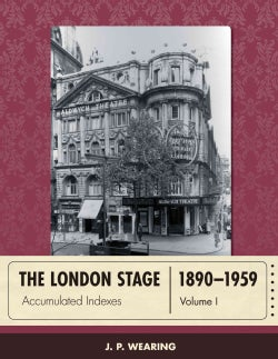 The London Stage 1890-1959: Accumulated Indexes (Hardcover)
