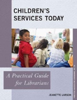 Children's Services Today: A Practical Guide for Librarians (Hardcover)