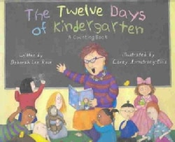 The Twelve Days of Kindergarten: A Counting Book (Hardcover)