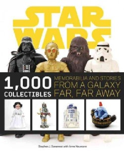 Star Wars 1000 Collectibles: Memorabilia and Stories from a Galaxy Far, Far Away (Paperback)