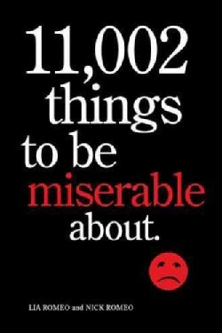 11,002 Things to Be Miserable About: The Satirical Not-so-Happy Book (Paperback)