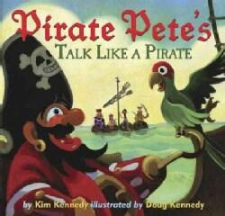Pirate Pete's Talk Like a Pirate (Hardcover)