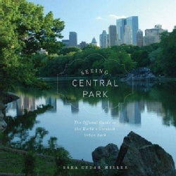 Seeing Central Park: The Official Guide to the World's Greatest Urban Park (Hardcover)