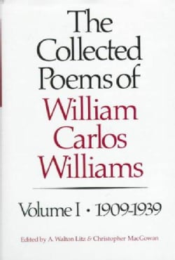 The Collected Poems of William Carlos Williams: 1909-1939 (Hardcover)