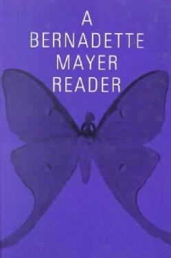 A Bernadette Mayer Reader (Paperback)