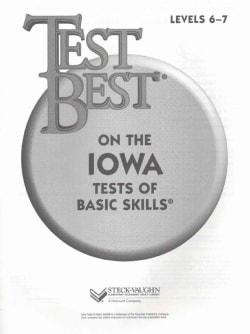Test Best on the Iowa Test of Basic Skills, Levels 6-7 (Paperback)