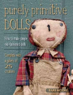 Purely Primitive Dolls: How to Make Simple, Old-Fashioned Dolls (Paperback)