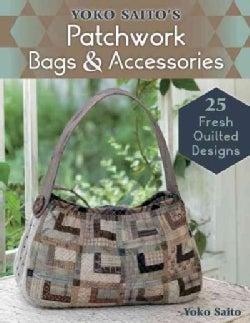 Yoko Saito's Patchwork Bags & Accessories (Paperback)