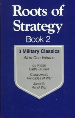 Roots of Strategy, Book 2: 3 Military Classics (Paperback)