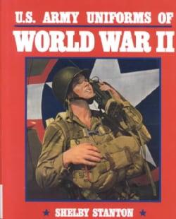 U.S. Army Uniforms of World War II (Paperback)