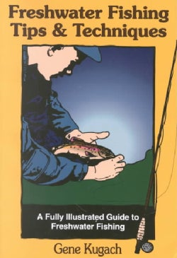 Freshwater Fishing Tips and Techniques (Paperback)
