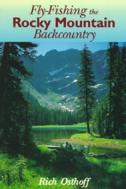 Fly Fishing the Rocky Mountain Backcountry (Paperback)