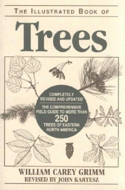 The Illustrated Book of Trees: The Comprehensive Field Guide to More Than 250 Trees of Eastern North America (Paperback)