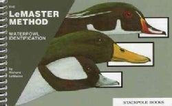 Waterfowl Identification: The Lemaster Method (Paperback)
