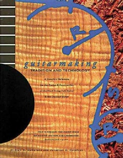 Guitarmaking: Tradition and Technology (Paperback)