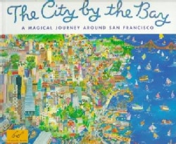 The City by the Bay: A Magical Journey Around San Francisco (Paperback)