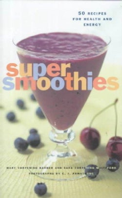 Super Smoothies: 50 Recipes for Every Lifestyle (Paperback)