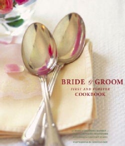 The Bride & Groom First and Forever Cookbook: First and Forever (Hardcover)