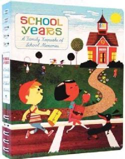 School Years: A Family Keepsake of School Memories (Record book)