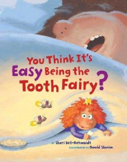 You Think It's Easy Being the Tooth Fairy? (Hardcover)
